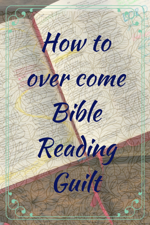 how to overcome bible reading guilt